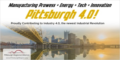 Manufacturing Prowess + Energy + Tech + Innovation = Pittsburgh 4.0! The Pittsburgh region is proudly contributing to Industry 4.0, the newest Industrial Revolution.