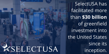 SelectUSA graphic announcing more than $30 billion of greenfield investment into the United States since its inception.